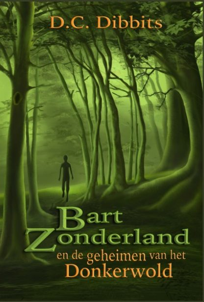 Bart Zonderland en de geheimen van het Donkerwold