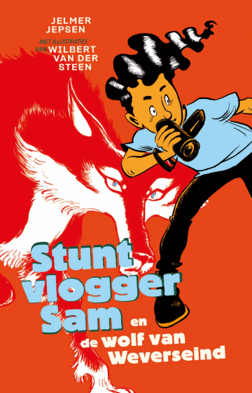 Stuntvlogger Sam en de wolf van Weverseind