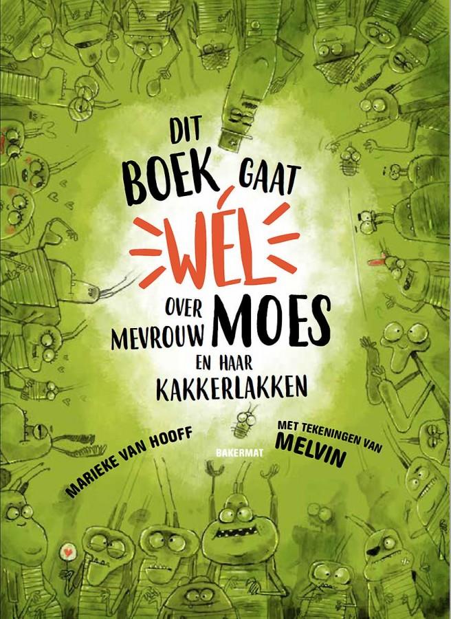 Dit boek gaat wel over mevrouw Moes en haar kakkerlakken